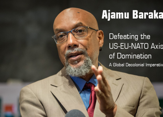 Ajamu Baraka - Defeating the US-EU-NATO Axis of Domination - A Global Decolonial Imperative