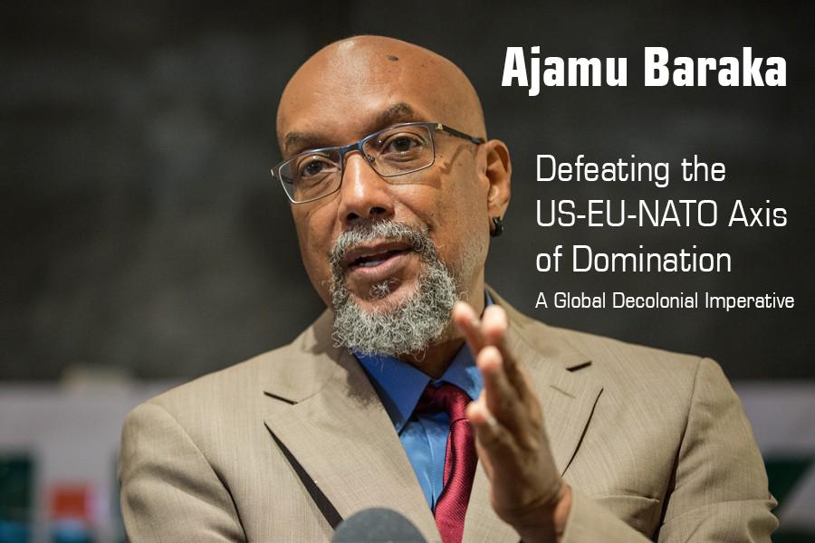 Ajamu Baraka - Defeating the US-EU-NATO Axis of Domination - A Global Decolonial Imperative