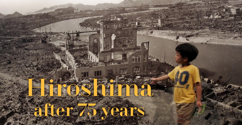 Hiroshima After 75 Years